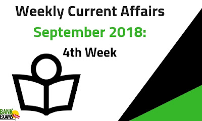 Weekly Current Affairs September 2018: 4th week