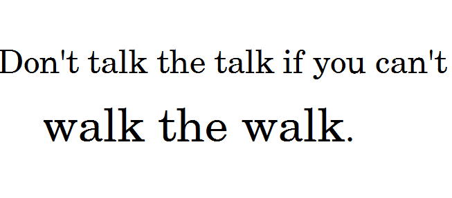 talk the talk walk the talk