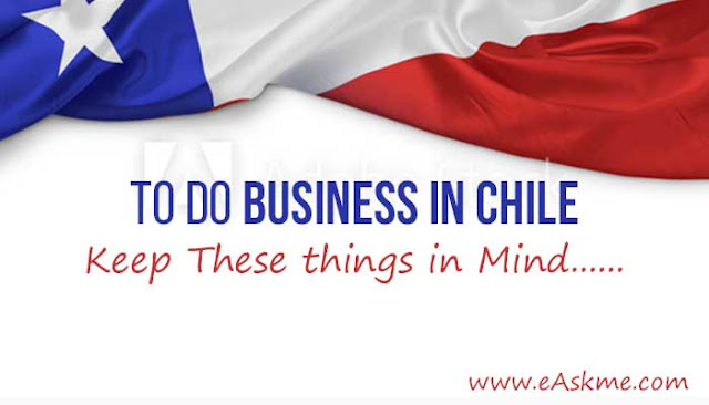 Doing Business in Chile? Keep These 6 Things in Mind: eAskme