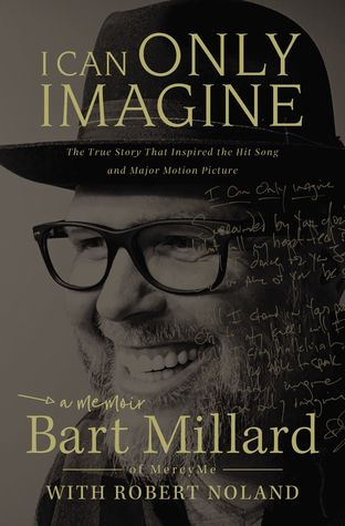I Can Only Imagine: A Memoir (5 star review)