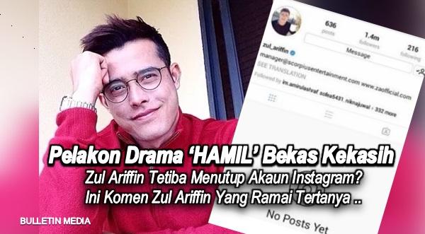 Pelakon Drama 'HAMIL' Bekas Kekasih .. Zul Ariffin Tetiba Menutup Akaun Instagram? Ini Komen Zul Ariffin Yang Ramai Tertanya ..