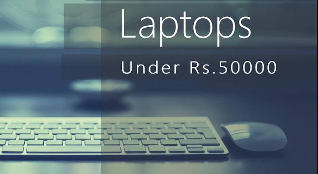 best laptops under 50000 in 2017