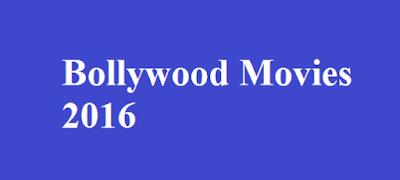 Bollywood Movies 2016