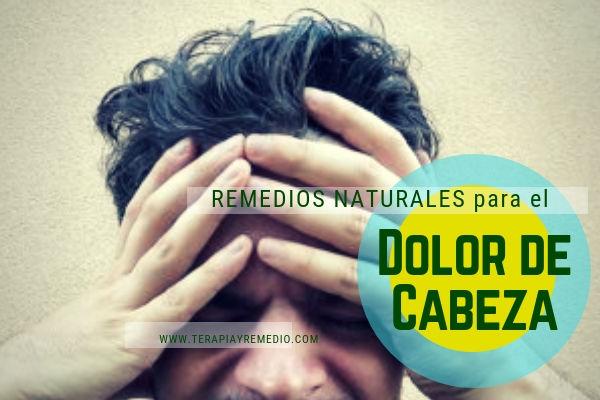 Remedios Naturales para el dolor de cabeza, remedios caseros fáciles de hacer