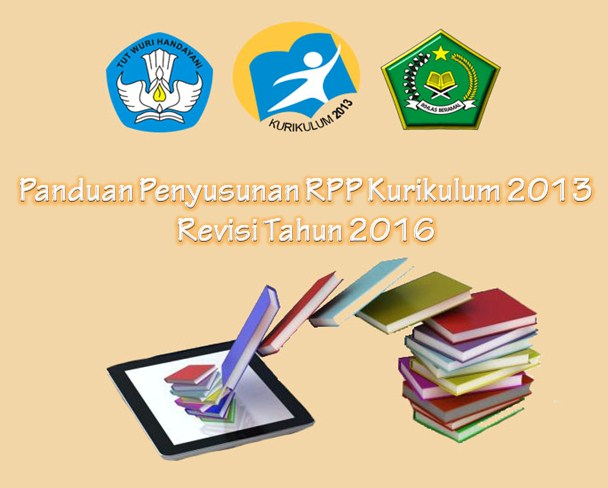 Panduan Penyusunan RPP Kurikulum 2013 Revisi Tahun 2016