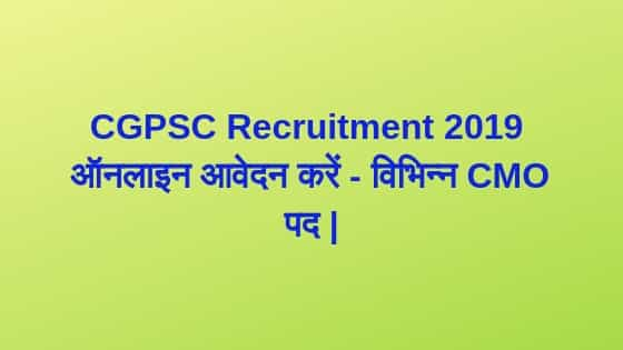 CGPSC Recruitment 2019,cgpsc 2019,cgpsc 2018,cgpsc vacancy 2019,cgpsc 2019 in hindi,cgpsc 2019 preparation,cgpsc notification 2019,cgpsc 2018 notification,cgpsc 2018-19,latest govt jobs 2019,chhattisgarh cgpsc state service exam vacancy 2019,latest govt vacancy 2019,cgpsc recruitment 2018-19,new job recruitment in 2019