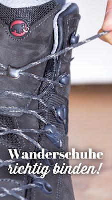 Schnür-Tutorial | Wanderschuhe richtig binden | Outdoor-Tipps für mehr Spass beim Wandern | Wie Sie Wanderstiefel optimal verschnüren | Keine Blasen mehr auf  Wanderungen