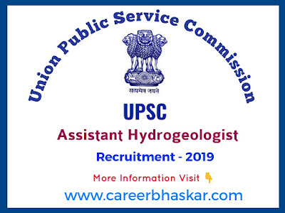 UPSC - Assistant Hydrogeologist Recruitment 2019