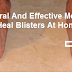 Natural And Effective Method To Heal Blisters At Home!