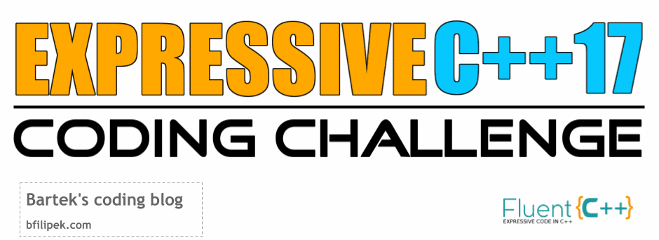 The Expressive C++17 coding challenge
