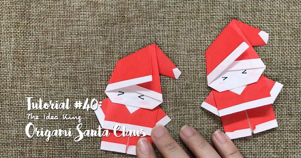 tutorial 40 origami santa claus the idea king
