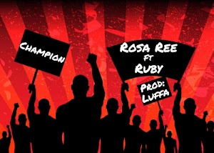 Download Audio   Rosa Ree Ft. Ruby - Champion