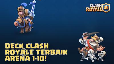 Deck Terbaik Clash Royale Dari Arena 1 Sampai 10