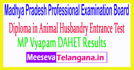 Madhya Pradesh Diploma in Animal Husbandry Entrance Test MP Vyapam DAHET Results 2017