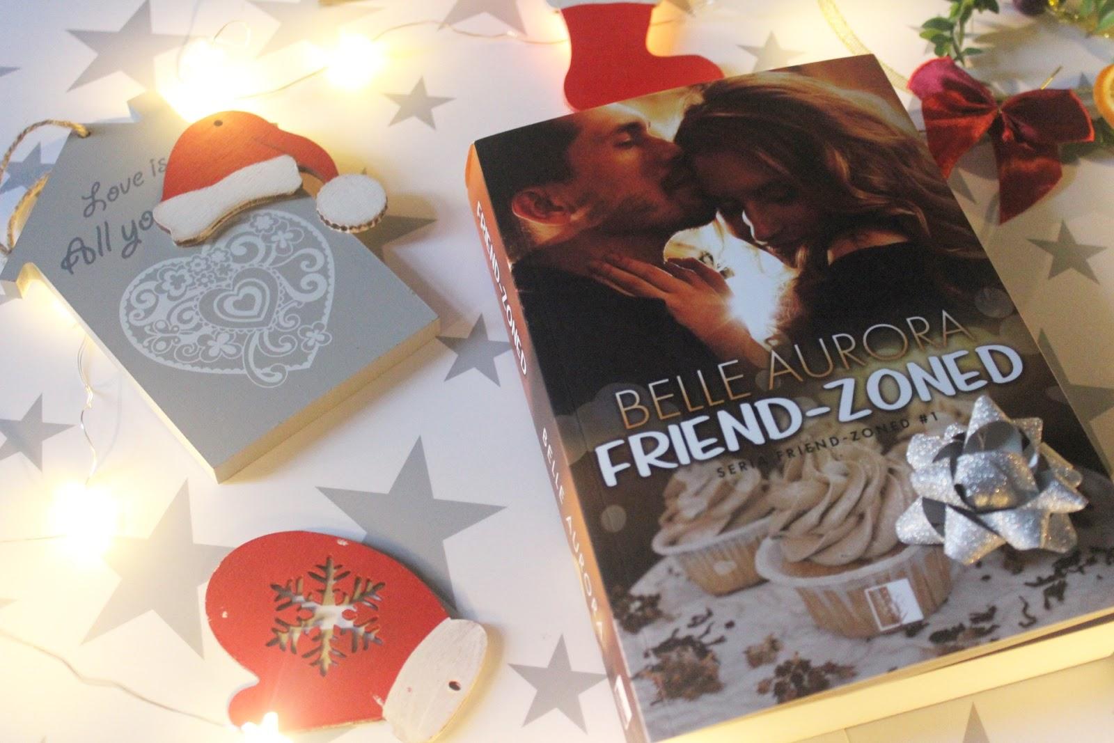 Friend-Zoned, Belle Aurora. Wzruszająca i zabawna powieść o przyjaźni oraz pięknej miłości.
