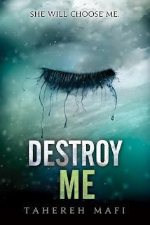 Reseña: Destroy Me - Tahereh Mafi