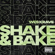 "FLORIDA >> Wes Krave sets the standard with new banger ""Shake & Bake"""