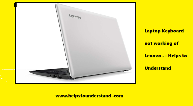 Lenovo laptops keyboard is not working . - Helps to mundertsand .