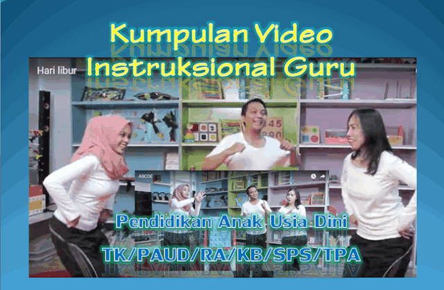 Download Kumpulan Video Instruksional Guru dan Tutor TK/PAUD/RA/KB/SPS/TPA