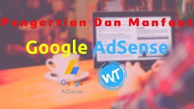 Pengertian Dan Manfaat Google AdSense Lengkap