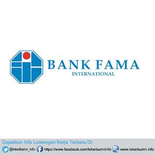 Lowongan Kerja Bank Fama International 2017 Penempatan Jawa Barat dan DKI Jakarta