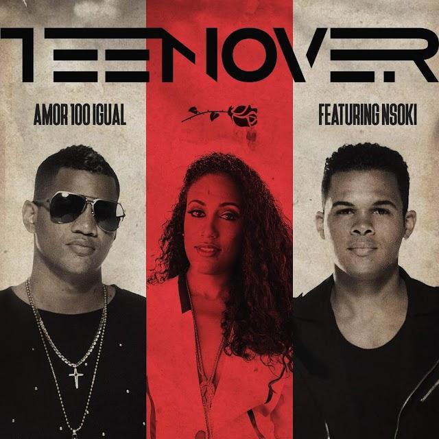 Teenover Feat Nsoki - Amor sem igual [Download]