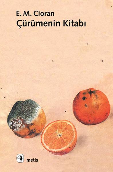 Emil M. Cioran Çürümenin Kitabı