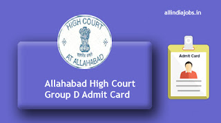 Allahabad High Court Group D Admit Card