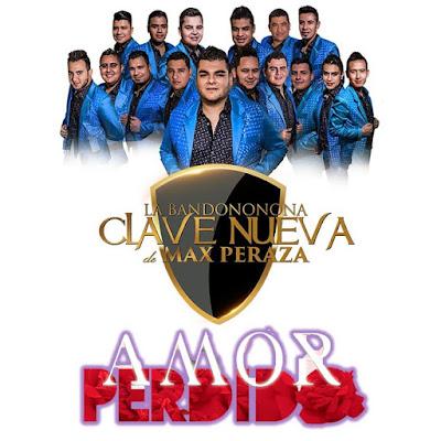 La Bandononona Clave Nueva De Max Peraza – Amor Perdido (Single)