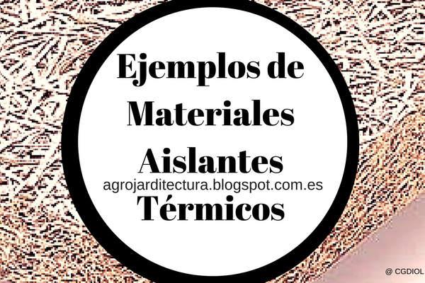 Ejemplos de materiales aislantes t rmicos - Materiales aislantes termicos ...