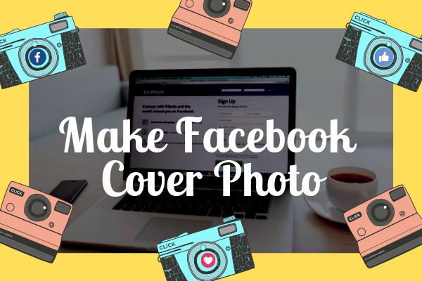 Make Your Own Facebook Cover Photo<br/>