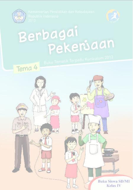 Download Buku Siswa Kurikulum 2013 SD Kelas 4 Tema 4, Berbagai Pekerjaan