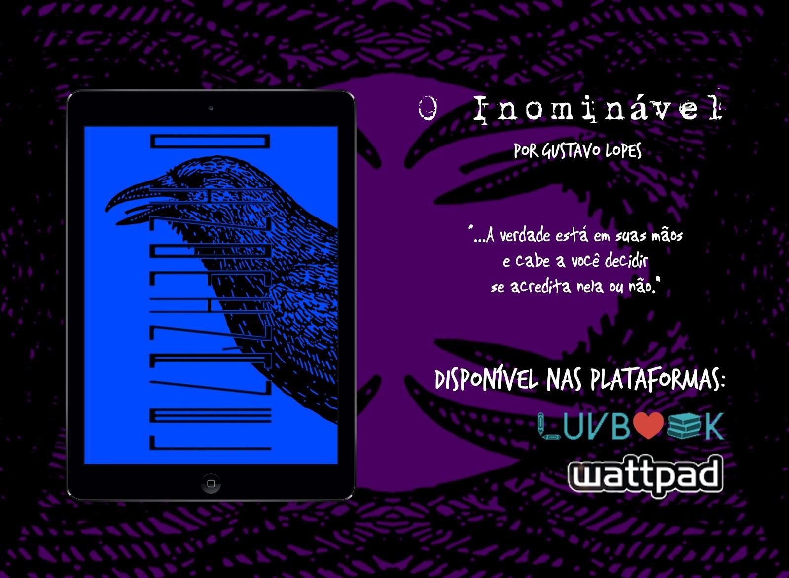"""Conheça """"O Inominável"""" livro de Gustavo Lopes"""