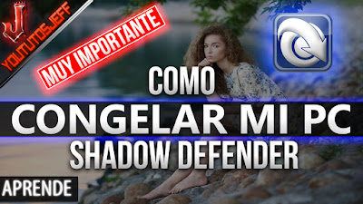Como Congelar mi PC [Como Usar Shadow Defender] Facil y Rapido