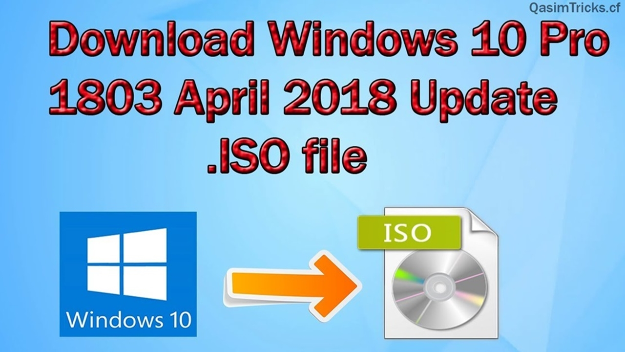 Download Windows 10 Pro 1803 x64 x32 bits April 2018 Update