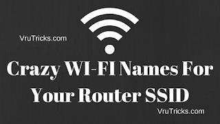 Crazy WI-FI Names For Your Router SSID