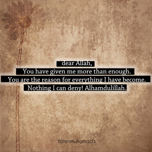 Dear Allah, you have given me more than enough