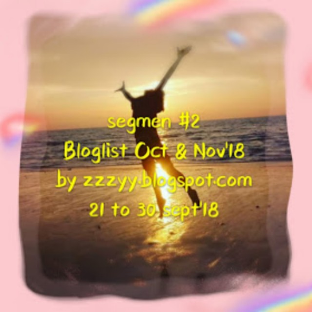 Segmen bloglist Oct & Nov'18 by zzzyy.blogspot.com.