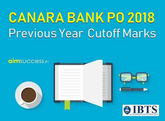 Canara Bank PO Cutoff Mark 2017-2018  Previous Year Cutoff
