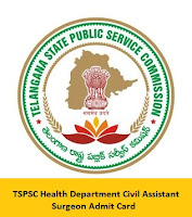TSPSC Health Department Civil Assistant Surgeon Admit Card