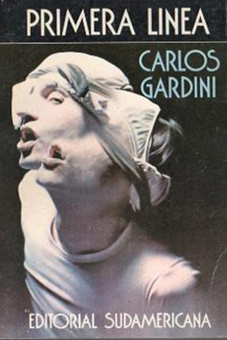 Primera línea – Carlos Gardini