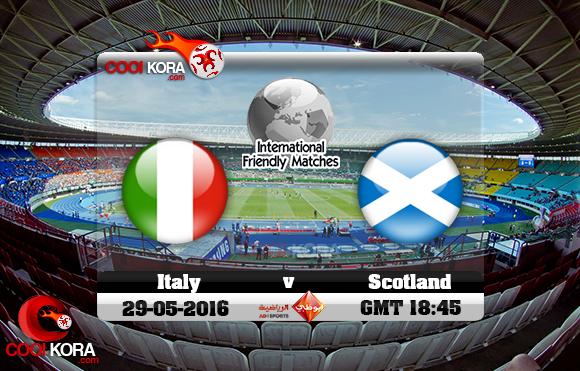 مشاهدة مباراة إيطاليا و إسكتلندا اليوم 29-5-2016 مباراة ودية