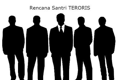 Rencana Santri Teroris