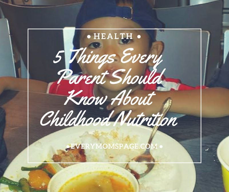 5 Things Every Parent Should Know About Childhood Nutrition