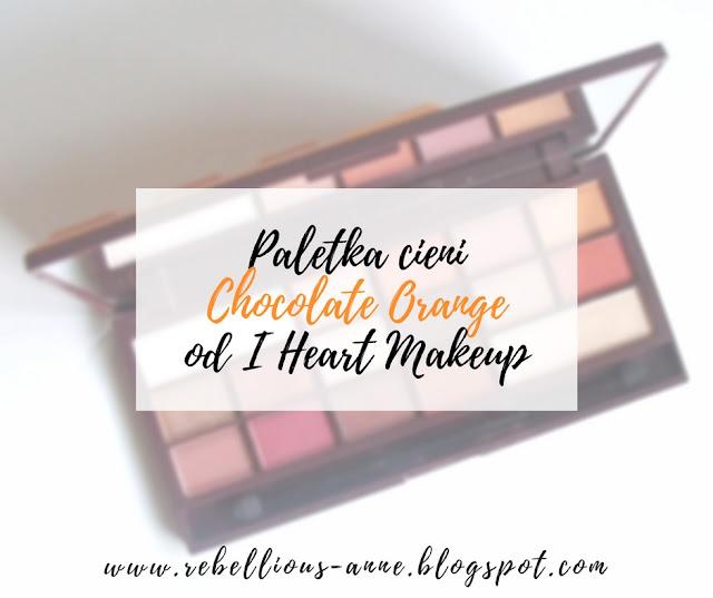 Paletka cieni Chocolate Orange od I Heart Makeup!