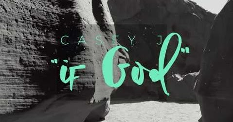 casey j if god mp3 free download