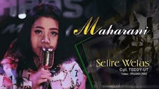 Lirik Lagu Maharani - Selire Welas
