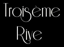 TROISIEME RIVE