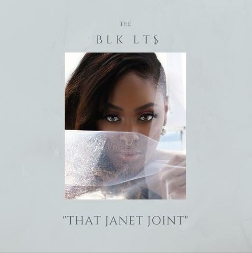 """THE BLK LT$ Releases Her New Single """"THAT JANET JOINT"""""""