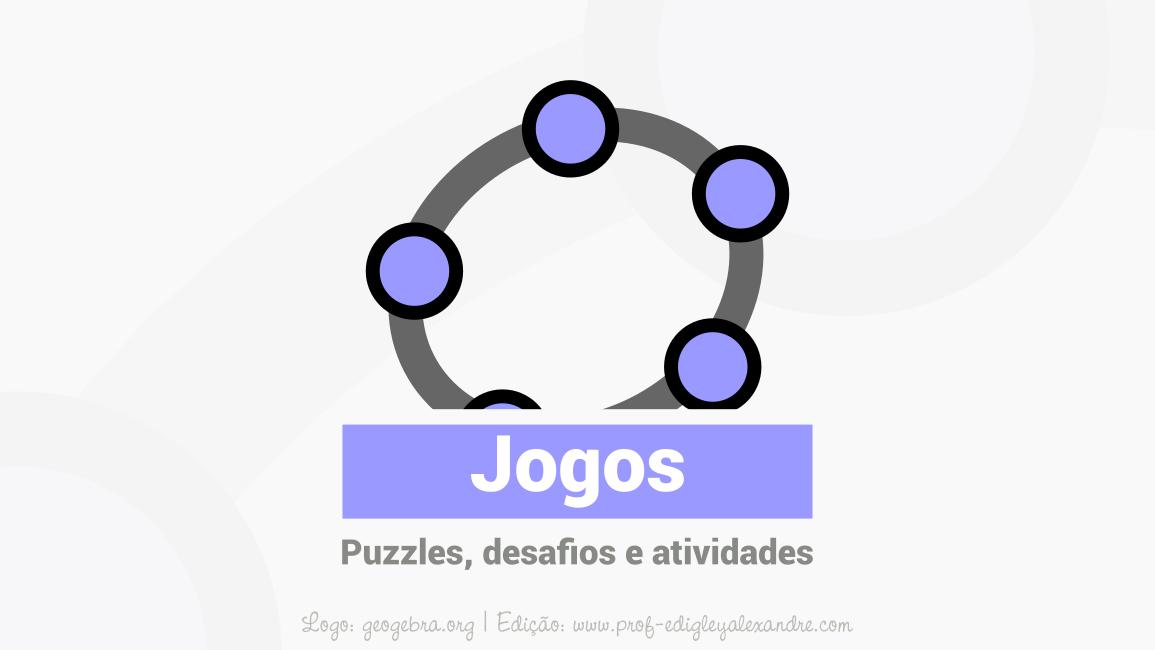 Jogos e Puzzles desenvolvidos com o GeoGebra (Livro GeoGebra)